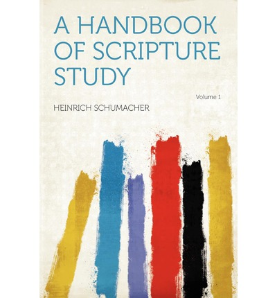 A Handbook of Scripture Study Volume 1