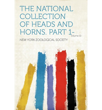 The National Collection of Heads and Horns. Part 1- Volume 12