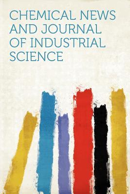 Chemical News and Journal of Industrial Science Volume 23-24