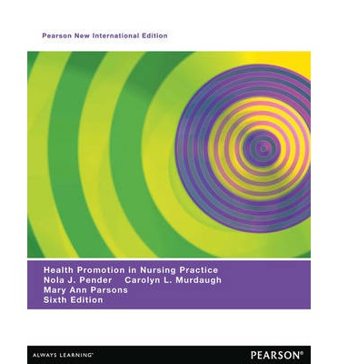 health promotion in nursing practice Buy health promotion in nursing practice 7th edition (9780133108767) by nola j pender for up to 90% off at textbookscom.