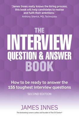 The Interview Question and Answer Book : James Innes ...