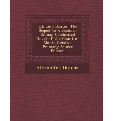 an analysis of the count of monte cristo a novel by alexander dumas Count of monte cristo by alexandre dumas, the they provide chapter-by-chapter analysis, explanations of key book description spark notes, united states.