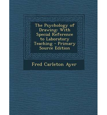 The Psychology of Drawing : With Special Reference to Laboratory Teaching - Primary Source Edition