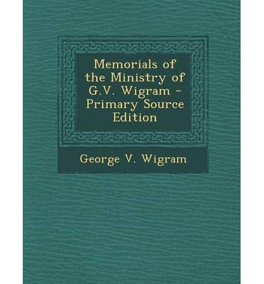 Memorials of the Ministry of G.V. Wigram
