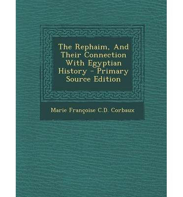 The Rephaim, and Their Connection with Egyptian History