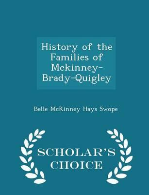 History of the Families of McKinney-Brady-Quigley - Scholar's Choice Edition