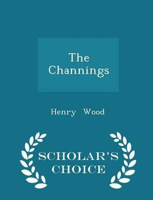 The Channings - Scholar's Choice Edition