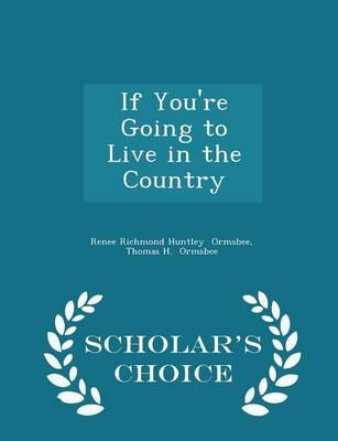 If You're Going to Live in the Country - Scholar's Choice Edition