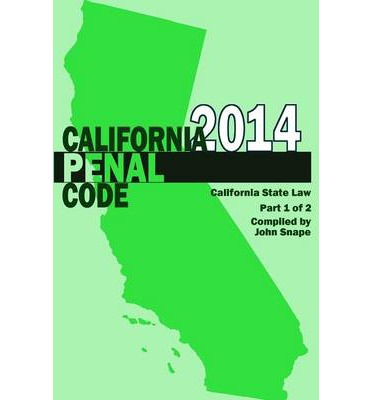 California Penal Code and Evidence Code 2014 Book 1 of 2