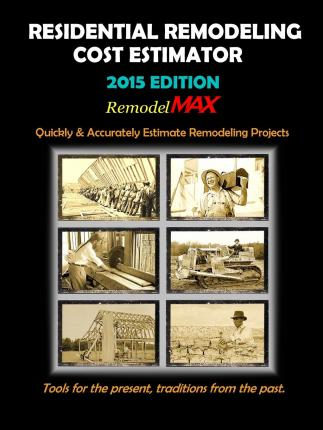 Residential Remodeling Cost Estimator by Remodelmax - 2015 Edition