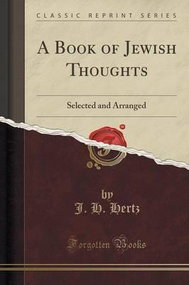 A Book of Jewish Thoughts : Selected and Arranged (Classic Reprint)