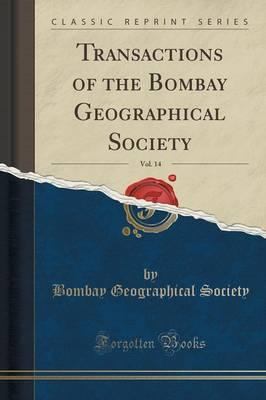 Transactions of the Bombay Geographical Society, Vol. 14 (Classic Reprint)