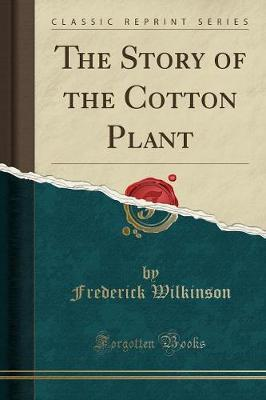The Story of the Cotton Plant (Classic Reprint)
