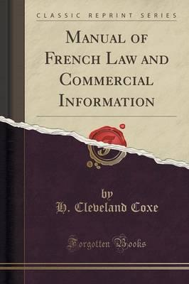 Manual of French Law and Commercial Information (Classic Reprint)