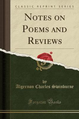 Free audio books downloading Notes on Poems and Reviews Classic Reprint ePub by Algernon Charles Swinburne