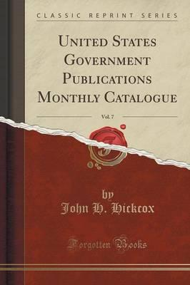 United States Government Publications Monthly Catalogue, Vol. 7 (Classic Reprint)