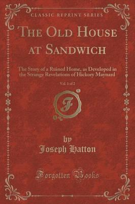 The old house at sandwich vol 1 of 2 joseph hatton for Classic house volume 1