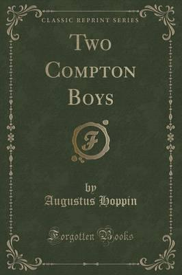 Two Compton Boys (Classic Reprint)