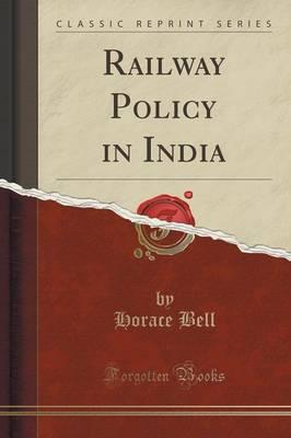 Railway Policy in India (Classic Reprint)
