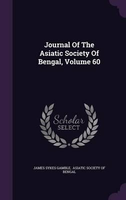 Journal of the Asiatic Society of Bengal, Volume 60