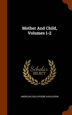 Mother and Child, Volumes 1-2