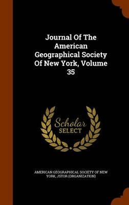 Journal of the American Geographical Society of New York, Volume 35