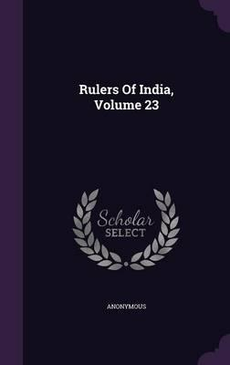 Rulers of India, Volume 23