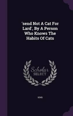 'Send Not a Cat for Lard', by a Person Who Knows the Habits of Cats