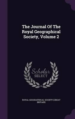 The Journal of the Royal Geographical Society, Volume 2