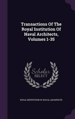 Transactions of the Royal Institution of Naval Architects, Volumes 1-35