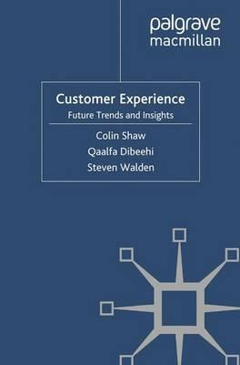 Customer Experience : Future Trends and Insights