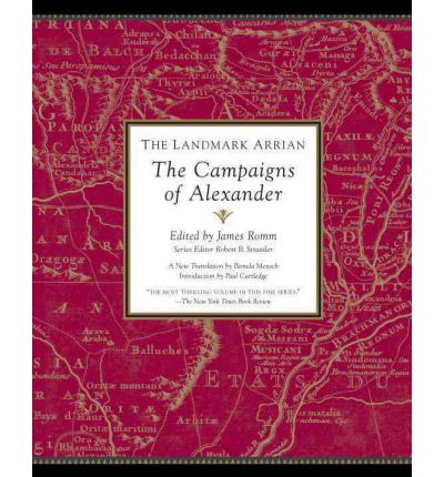 The Landmark Arrian: The Campaigns of Alexander the Great