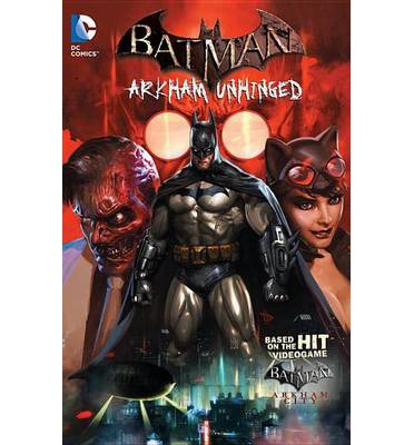 Batman: Arkham Unhinged Volume 1