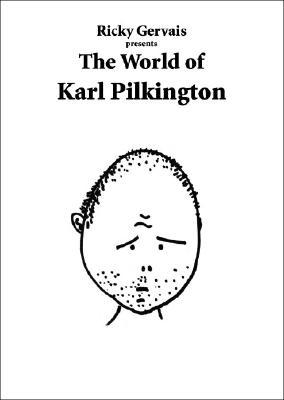 Ricky Gervais Presents the World of Karl Pilkington