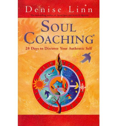 Soul Coaching : 28 Days to Discover Your Authentic Self