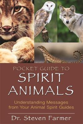 Pocket Guide to Spirit Animals : Understanding Messages from Your Animal Spirit Guides
