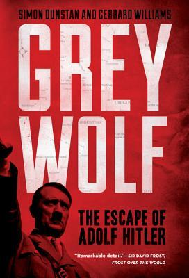 Grey Wolf : The Escape of Adolf Hitler