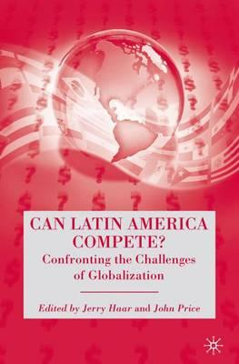 Can Latin America Compete? : Jerry Haar : 9781403975430