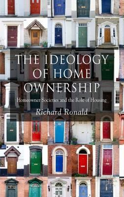 Ebook kostenlos herunterladen The Ideology of Home Ownership : Homeowner Societies and the Role of Housing in German PDF FB2