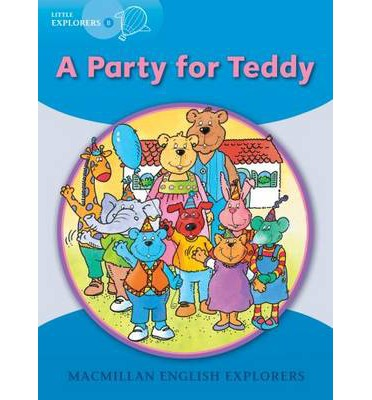 Little Explorers B : A Party for Teddy