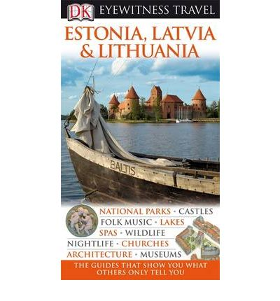 DK Eyewitness Travel Guide: Estonia, Latvia & Lithuania