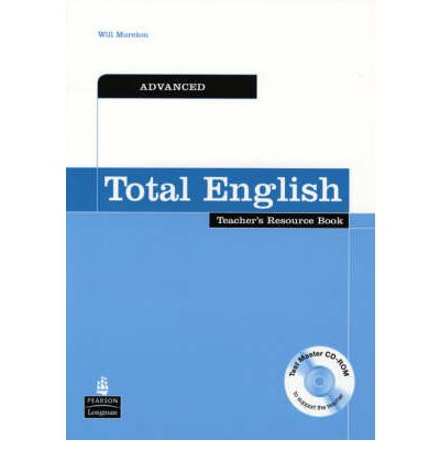 Total English Advanced Teachers Resource Book and Test Master CD-ROM Pack: Advanced Teachers Resource Book