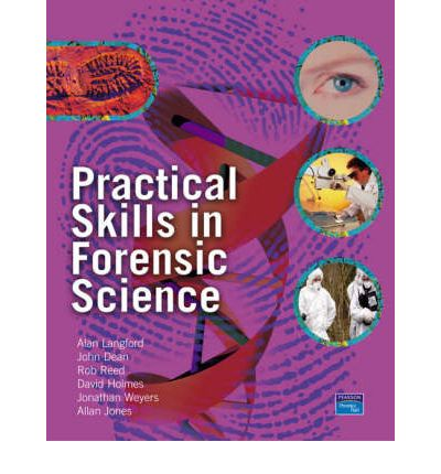 Forensic Science: AND Practical Skills in Forensic Science