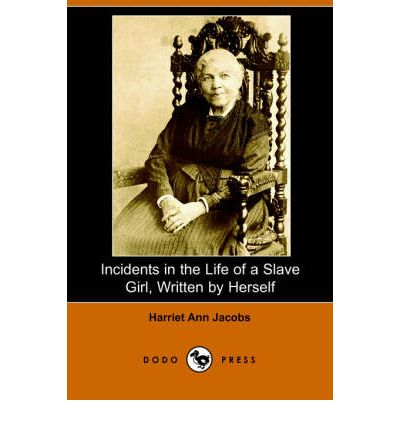 """Incidents in the Life of a Slave Girl: Written by Herself, with """"A ..."""