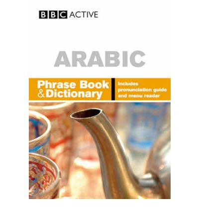 BBC Arabic Phrasebook and Dictionary