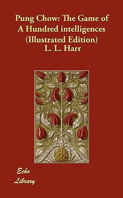 Pung Chow : The Game of a Hundred Intelligences (Illustrated Edition)