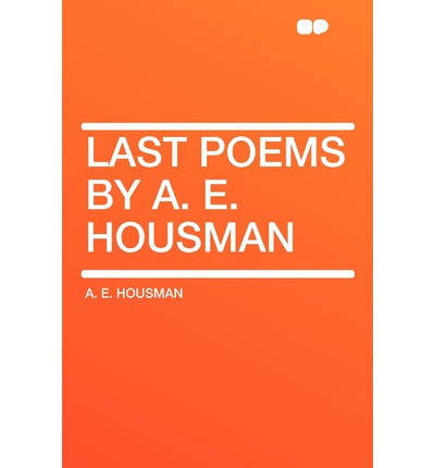 the poetry of a e housman Talk:a e housman jump to navigation jump to search  the section is about the remarkable impact of housman's poetry on composers of a particular place and time.