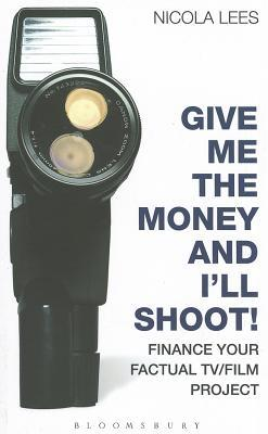 Give Me the Money and I'll Shoot!