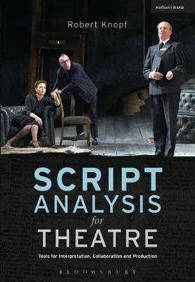 Script Analysis for Theatre : Tools for Interpretation, Collaboration and Production