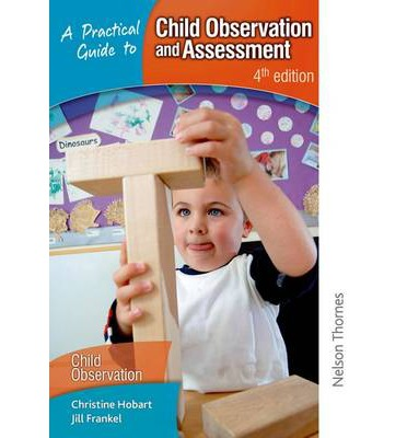 A Practical Guide to Child Observation and Assessment